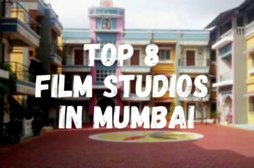 Top 8 Film Studio in Mumbai