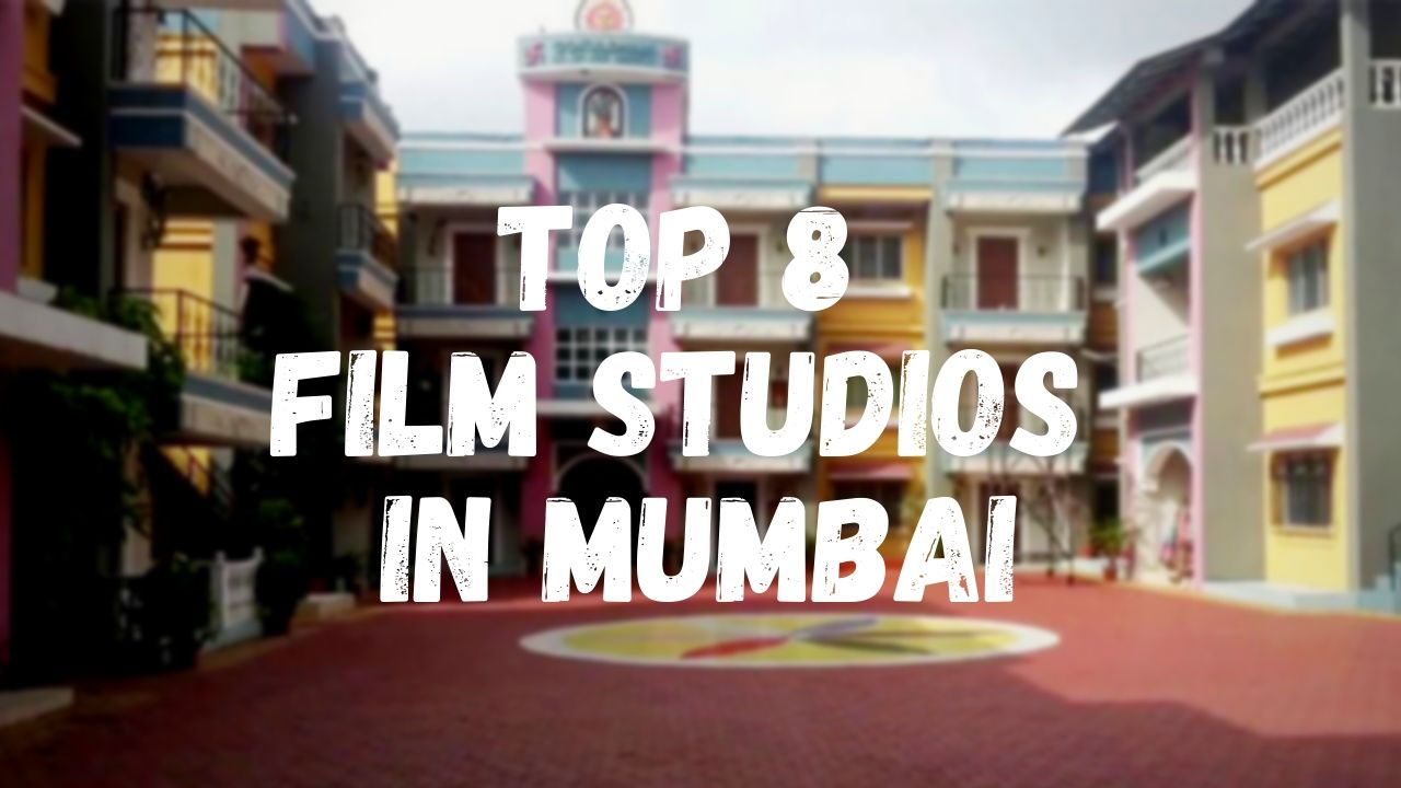 Top 8 Film Studio in Mumbai